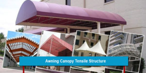 Awning Canopy Tensile Structure