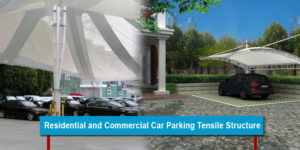 Residential and Commercial Car Parking Tensile Structure