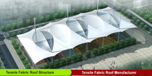 Tensile Fabric Roof Structure Manufacturer