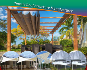 Tensile Roof Structure Manufacturer in Delhi and Noida